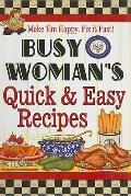 Busy Woman's Quick and Easy Ricipes