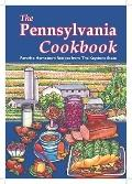 The Pennsylvania Cookbook: Favorite Hometown Recipes from the Keystone State