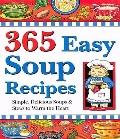 365 Easy Soup Recipes: Simple, Delicious Soups and Stews to Warm the Heart