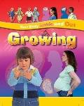 Growing (Your Body - Inside and Out)
