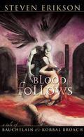 Blood Follows A tale of Bauchelain & Korbal Broach