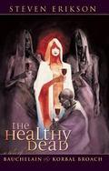 Healthy Dead A Tale of Bauchelain & Korbal Broach