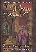 Collected Fantasies of Clark Ashton Smith A Vintage from Atlantis