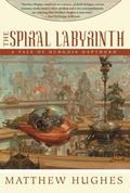 Spiral Labyrinth A Tale of Henghis Hapthorn