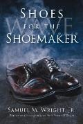 Shoes for the Shoemaker