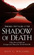 Through the Valley of the Shadow of Death