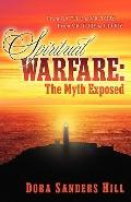 Spiritual Warfare The Myth Exposed