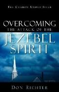 Overcoming the Attack of the Jezebel Spirit