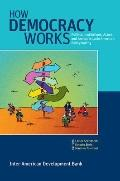 How Democracy Works : Political Institutions, Actors, and Arenas in Latin American Policymaking