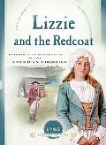 Lizzie And the Redcoat Stirrings of Revolution in the American Colonies