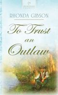 To Trust an Outlaw - H S #764