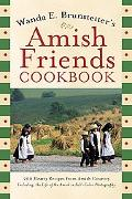 Wanda E. Brunstetter's Amish Friends Cookbook 200 Hearty Recipes from Amish Country