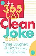 365-Day Clean Joke Book Three Laughers a Day for Every Day of the Year!