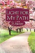 Light for My Path for Women Illuminating Selections from Scripture