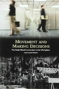 Movement And Making Decisions The Body-mind Connection In The Workplace