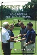 Money Golf 600 Years of Bettin' on Birdies