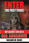 Enter the Past Tense My Secret Life As a CIA Assassin