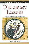 Diplomacy Lessons Realism for an Unloved Superpower