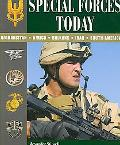 Special Forces Today Afghanistan, Africa, Balkans, Iraq, South America