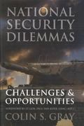 National Security Dilemmas: Challenges and Opportunities