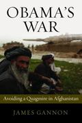 Obama's War: Avoiding a Quagmire in Afghanistan
