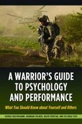 A Warrior's Guide to Psychology and Performance: What You Should Know about Yourself and Others