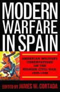 Modern Warfare in Spain: American Military Observations on the Spanish Civil War, 19361939