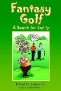 Fantasy Golf A Search for Sanity