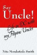 Say Uncle! Life in Dc With My Filipino Uncles