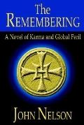 Remembering A Novel of Karma and Global Peril
