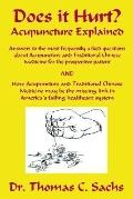 Does It Hurt? Acupuncture Explained Answers to the Most Frequently Asked Questions About Acu...