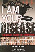I Am Your Disease The Many Faces of Addiction