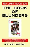 No Limit Hold 'em The Book of Blunders - 15 Costly Mistakes to Avoid While Playing No Limit ...