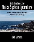 Math Handbook for Water System Operators Math Fundamentals and Problem Solving