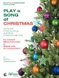 Play A Song Of Christmas - 35 Favorite Christmas Songs and Carols In Easy Arrangements (Melo...