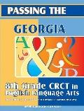 Passing the Georgia 8th Grade CRCT in Language Arts : Developed to the New GA Performance St...