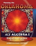 Passing the Oklahoma ACE Algebra I End-of-Instruction : Developed to PASS