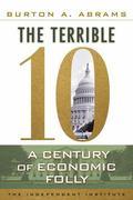 Terrible 10 : A Century of Economic Folly
