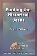 Finding the Historical Jesus (Jesus Seminar Guides)