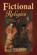 Fictional Religion : Keeping the New Testament New