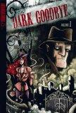 The Dark Goodbye Volume 1