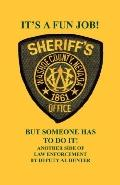 ItS a Fun Job, but Someone Has to Do It: Another Side of Law Enforcement