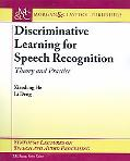 Discriminative Learning for Speech Processing Theory and Practice