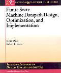 Finite State Machine-datapath Design, Optimization, and Implementation