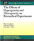 Hypergravity and Microgravity Effects on Biomedical Experiments