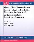 Generalized Transmission Line Method to Study the Far-zone Radiation of Antennas under a Mul...