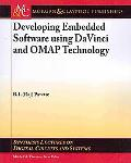 Developing Embedded Software using DaVinci and OMAP Technology (Synthesis Lectures on Digita...