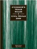 O'Connor's Texas Rules * Civil Trials 2009 (Texas Litigation)