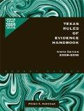 Texas Rules of Evidence Handbook, 9th Ed.