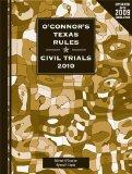 O'Connor's Texas Rules * Civil Trials 2010